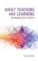 EBOOK: Adult Teaching And Learning: Developing Your Practice