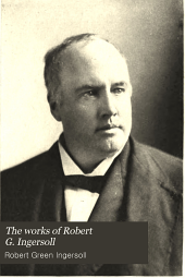 The Works of Robert G. Ingersoll: Volume 6
