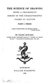 Science of Drawing: Being a Progressive Series of the Characteristic Forms of Nature ...