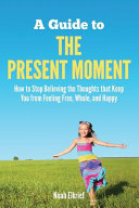 A Guide to the Present Moment PDF