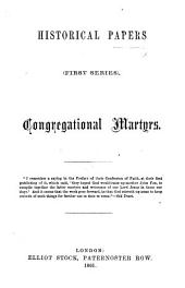 Historical Papers. (First Series). Congregational Martyrs. [By J. Waddington.]
