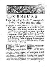 Censure Faite par la Faculté de Theologie de Paris, d'un Livre qui a pour titre : La mystique Cité de Dieu... manifestée... à la Soeur Marie de Jesus... d'Agreda... A Marseille... 1695 (2 mai 1696)