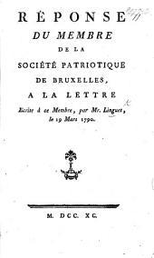 Réponse du Membre de la Société Patriotique de Bruxelles à la Lettre écrite à ce Membre par Mr. Linguet le 19 Mars, 1790