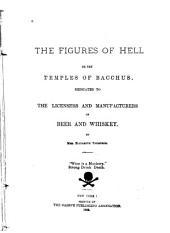 The Figures of Hell: Or, The Temple of Bacchus. Dedicated to the Licensers and Manufacturers of Beer and Whiskey