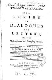 Theron and Aspasio; or, A series of dialogues and letters upon the most important and interesting subjects: Volume 1