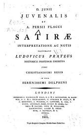 D. Junii Juvenalis et A. Persii Flacci Satiræ