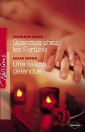 Scandale chez les Fortune - Une liaison défendue (Harlequin Passions)