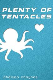 Plenty Of Tentacles