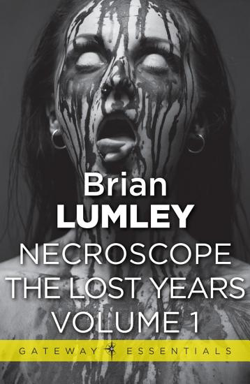 Necroscope The Lost Years Vol 1 PDF