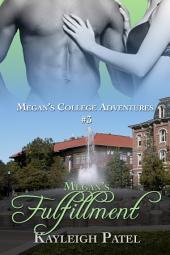 Megan's Fulfillment: Interracial College Erotica