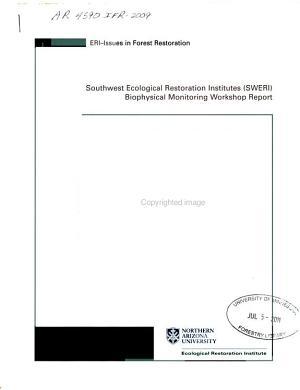 Southwest Ecological Restoration Institutes  SWERI  Biophysical Monitoring Workshop Report