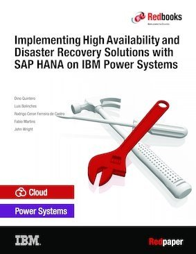 Implementing High Availability and Disaster Recovery Solutions with SAP HANA on IBM Power Systems PDF