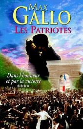 Les Patriotes, tome 4: Dans l'honneur et par la victoire