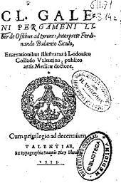 Cl. Galeni... Liber de ossibus ad tyrones