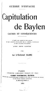 Guerre d'Espagne: Capitulation de Baylen, causes et conséquences. D'après les archives espagnoles et les archives françaises de la guerre, nationales et des affaires étrangères