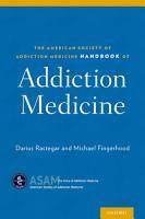 The American Society of Addiction Medicine Handbook of Addiction Medicine PDF