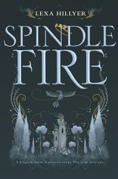Spindle Fire: Volume 1