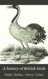 A History of British Birds: Volume 1