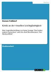 """Kritik an der visuellen Leichtgläubigkeit: Eine Gegenüberstellung von Susan Sontags """"Das Leiden anderer betrachten"""" und Otto Karl Werckmeisters """"Der Medusa-Effekt"""""""