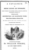 A Catalogue Of British History And Topography Early English And Scottish Poetry Romances Reprints Glossaries Dialects C Including Many Valuable Architectural And Illustrated Works Books On Coins And Heraldry A Collection Of Lives Lee Priory Private Press Books Roxburghe Club Books And Other Privately Printed Works On Sale At The Very Low Prices Affixed