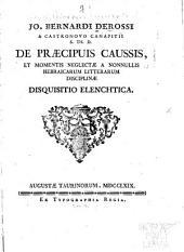 De praecipuis caussis et momentis neglectæ a nonnullis Hebraicarum litterarum disciplinae: disquisitio elenchtica