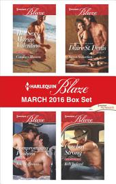 Harlequin Blaze March 2016 Box Set: Her Sexy Marine Valentine\Compromising Positions\Sweet Seduction\Cowboy Strong