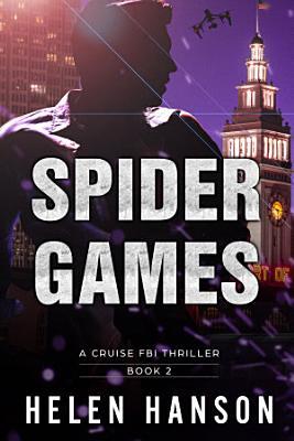SPIDER GAMES - (The Cruise FBI Thriller Series Book 2)