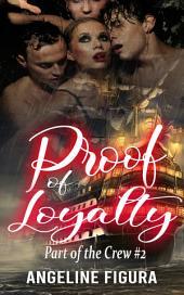 Proof of Loyalty (Pirate Princess Threesome Ménage Fantasy Erotica)