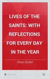 Lives of the Saints: With Reflections for Every Day in the Year