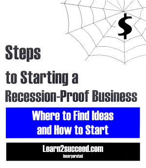 Steps to Starting a Recession Proof Business  Where to Find Ideas and How to Start PDF