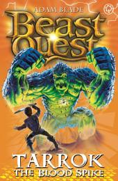 Beast Quest: Tarrok the Blood Spike: Book 2