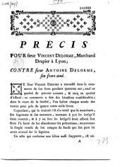 Précis pour sieur Vincent Delorme, Marchand drapier à Lyon ; contre sieur Antoine Delorme, son frère ainé...(signé Bertholon, avocat)