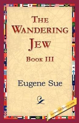 The Wandering Jew  Book III