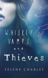 Whiskey, Vamps, and Thieves