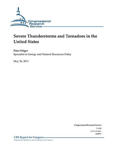 Severe Thunderstorms and Tornadoes in the United States