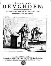 Kracht der devghden: bestaende in de overwinninghe van tegen-strydende minne-lusten tusschen Porphyrus, en Rozette
