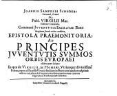 De Publii Virgilii Maronis Editione Luminosa, Communi Iuventutis Sacratae Bono Imaginum formis recens exhibita, Epistola Praemonitoria