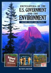 Encyclopedia of the U S  Government and the Environment PDF