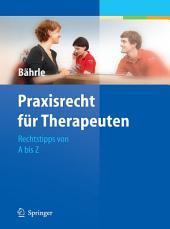 Praxisrecht für Therapeuten: Rechtstipps von A bis Z