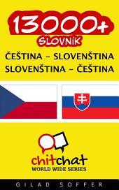 13000+ Čeština - Slovenština Slovenština - Čeština Slovník