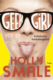 Geek Girl. Kohellusta korkokengissä