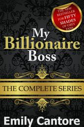 My Billionaire Boss: The Complete Series (A BDSM Erotic Romance)