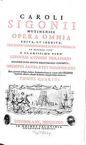 Opera omnia: Unacum vita auctoris a Lud. Ant. Muratorio conscripta. Ex collect. Phil. Argelati, Volume 4