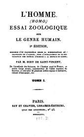 L' homme (homo): Essai zoologique sur le Genre Humain, Volume1