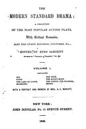 The Modern Standard Drama: A Collection of the Most Popular Acting Plays, with Critical Remarks ...