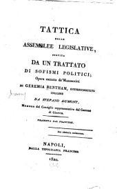 Tattica delle assemblee legislative, seguita da un trattato de sofismi politici: opera estratta da' manoscritti