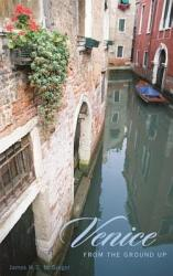 Venice From The Ground Up Book PDF