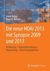 Die neue HOAI 2013 mit Synopse 2009 und 2013: Einführung - Gegenüberstellung - Begründung - Bewertungstabellen