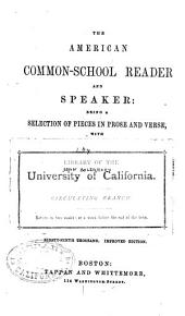 The American Common-school Reader and Speaker: Being a Selection of Pieces in Prose and Verse, with Rules for Reading and Speaking