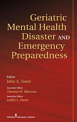 Geriatric Mental Health Disaster and Emergency Preparedness